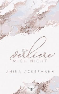 Ich verliere mich nicht von Ackermann,  Anika