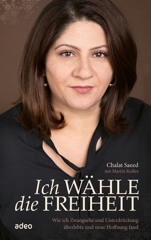 Ich wähle die Freiheit von Saeed,  Chalat