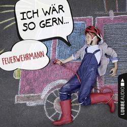 Ich wär so gern Feuerwehrmann von Bärmann,  Christian, Schwarz,  Martin M, Schwarz,  Martin Maria