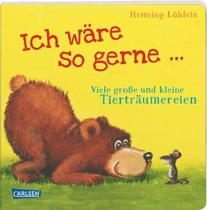 Ich wäre so gerne … von Löhlein,  Henning