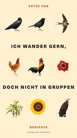 Ich wander gern, doch nicht in Gruppen von Pleitgen,  Fritz, Voss,  Peter