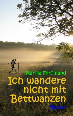 Ich wandere nicht mit Bettwanzen von Ferchland,  Karola