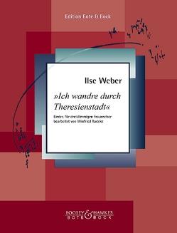 Ich wandre durch Theresienstadt von Radeke,  Winfried, Weber,  Ilse