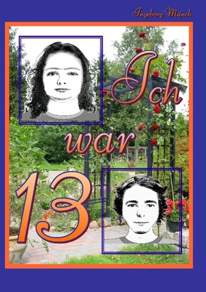 Ich war 13 von Münch,  Ingeborg