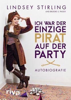 Ich war der einzige Pirat auf der Party von Passey,  Brooke S., Stirling,  Lindsey