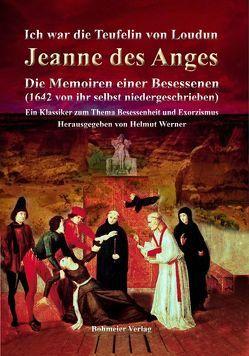 Ich war die Teufelin von Loudun – Jeanne des Anges von Werner,  Helmut