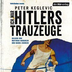 Ich war Hitlers Trauzeuge von Keglevic,  Peter, Koeberlin,  Matthias, Zischler,  Hanns