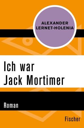 Ich war Jack Mortimer von Lernet-Holenia,  Alexander