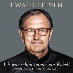 Ich war schon immer ein Rebell von Buch,  Achim, Lienen,  Ewald