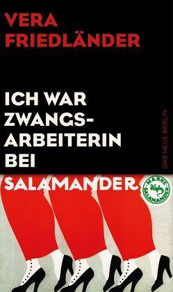 Ich war Zwangsarbeiterin bei Salamander von Friedländer,  Vera