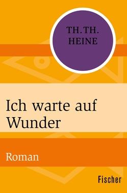 Ich warte auf Wunder von Heine,  Thomas Theodor