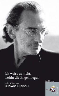 """""""Ich weiß es nicht, wohin die Engel fliegen …"""" von Hirsch,  Ludwig"""