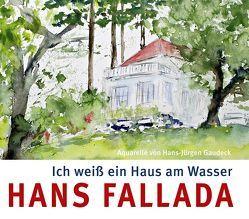 Ich weiß ein Haus am Wasser von Fallada,  Hans, Gaudeck,  Hans-Jürgen