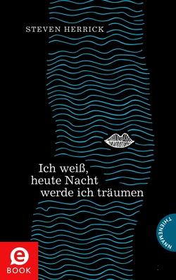 Ich weiß, heute Nacht werde ich träumen von Formlabor,  Kerstin Schürmann, Gutzschhahn,  Uwe-Michael, Herrick,  Steven