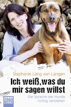 Ich weiß, was du mir sagen willst von Langen,  Stephanie Lang von