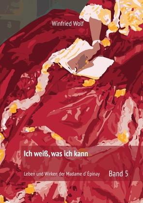Ich weiß, was ich kann – Band 5 von Wolf,  Winfried