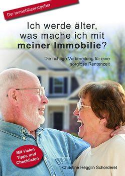 Ich werde älter, was mache ich mit meiner Immobilie? von Hegglin Schorderet,  Christine