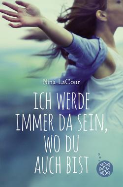 Ich werde immer da sein, wo du auch bist von LaCour,  Nina, Schindler,  Nina