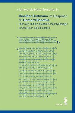 """""""Ich werde Naturforscher!"""" von Benetka,  Gerhard, Guttmann,  Giselher"""