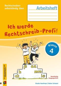 Ich werde Rechtschreib-Profi! – Klasse 4 (Neuauflage) von Haertlmayr,  Claudia, Schubart,  Sabine