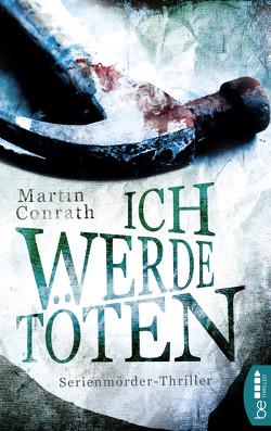 Ich werde töten von Conrath,  Martin