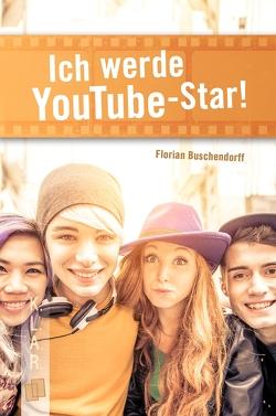 K.L.A.R. – Taschenbuch: Ich werde YouTube-Star! von Buschendorff,  Florian