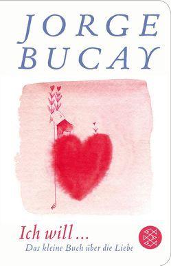Ich will … von Bucay,  Jorge, Dobler,  Alexander, Grüneisen,  Lisa