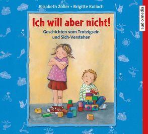 Ich will aber nicht! von Florian,  Fischer, Kolloch,  Brigitte, Zöller,  Elisabeth