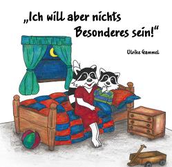 """""""Ich will aber nichts Besonderes sein!"""" von Gammel,  Ulrike"""