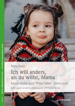 Ich will anders als du willst, Mama von Hahn,  Britta