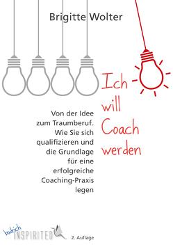 Ich will Coach werden von Wolter,  Brigitte