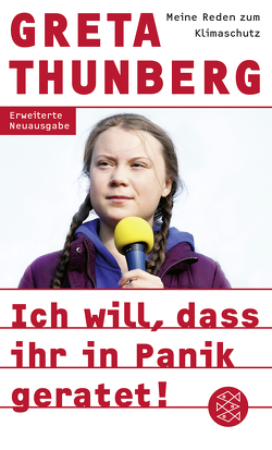 Ich will, dass ihr in Panik geratet! von Bischoff,  Ulrike, Thunberg,  Greta