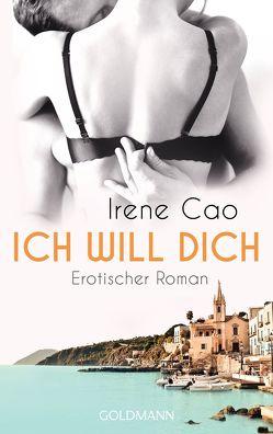 Ich will dich von Cao,  Irene, Schwaab,  Judith