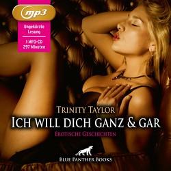 Ich will dich ganz und gar   Erotische Geschichten MP3CD von Berlusconi,  Magdalena, Taylor,  Trinity