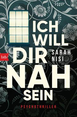 Ich will dir nah sein von Nisi,  Sarah