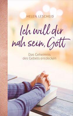 Ich will dir nah sein, Gott von Lescheid,  Helen Grace