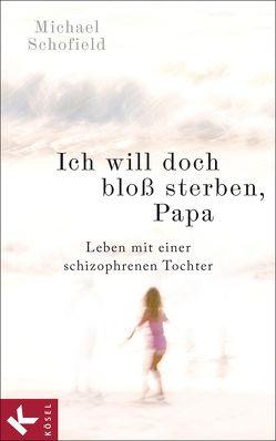 Ich will doch bloß sterben, Papa von Mayer,  Carsten, Schofield,  Michael