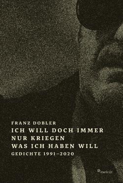 Ich will doch immer nur kriegen was ich haben will von Dobler,  Franz, Liebert,  Juliane, Rothenberger,  Manfred
