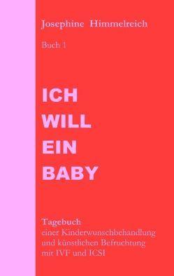 Ich will ein Baby von Himmelreich,  Josephine
