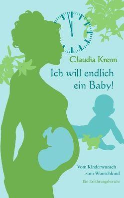 Ich will endlich ein Baby! von Krenn,  Claudia