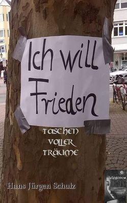 Ich will Frieden von Schulz,  Hans-Jürgen