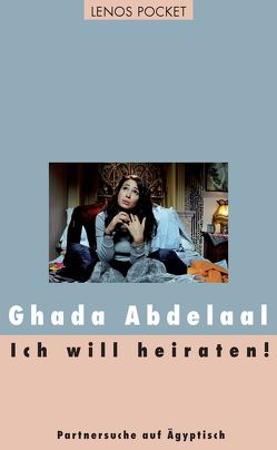Ich will heiraten! von Abdelaal,  Ghada, Bergmann,  Kristina