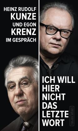 """""""Ich will hier nicht das letzte Wort"""" von Dehm,  Diether, Krenz,  Egon, Kunze,  Heinz Rudolf"""