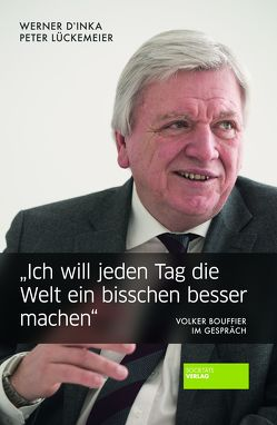 """""""Ich will jeden Tag die Welt ein bisschen besser machen"""" von D'Inka,  Werner, Lückemeier,  Peter"""