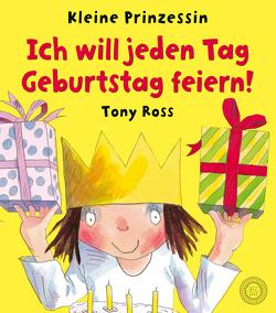 Ich will jeden Tag Geburtstag feiern! von Kiesel,  TextDoc, Ross,  Tony