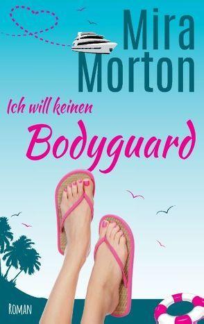 Ich will keinen Bodyguard von Morton,  Mira