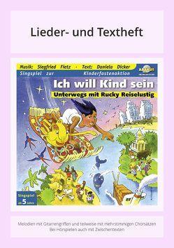 Ich will Kind sein – Unterwegs mit Rucky Reiselustig von Barth,  Gerhard, Dicker,  Daniela, Fietz,  Siegfried, Fischer,  Klaus