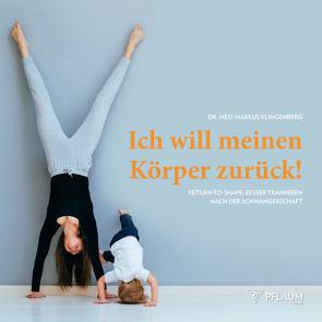 Ich will meinen Körper zurück! von Klingenberg,  Dr. med. Markus