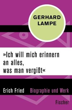 »Ich will mich erinnern an alles, was man vergißt« von Lampe,  Gerhard
