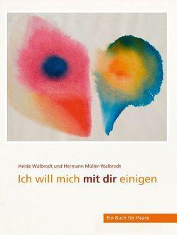 Ich will mich mit dir einigen von Müller-Walbrodt,  Hermann, Walbrodt,  Heide